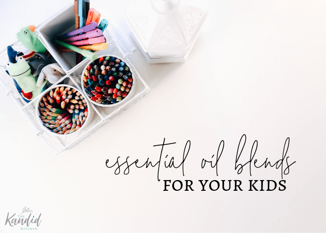 5 MUST HAVE Essential Oil Blends for Your Kids